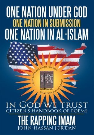 one nation under God one nation in submission one nation in Al-Islam: in God we trust John-Hassan Jordan