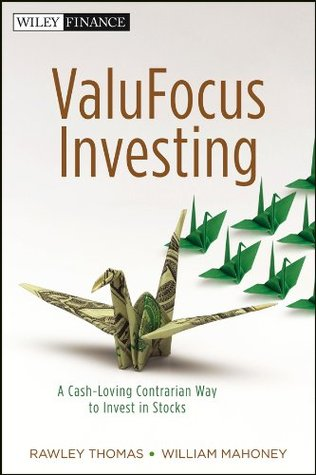 ValuFocus Investing: A Cash-Loving Contrarian Way to Invest in Stocks  by  Rawley Thomas