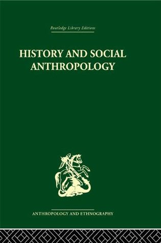 History and Social Anthropology (Routledge Library Editions: Anthropology and Ethnography)  by  I.M. Lewis