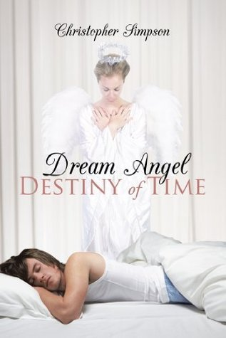 Dream Angel Destiny of Time  by  Christopher Simpson