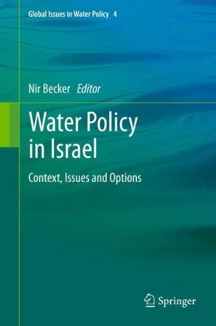 Water Policy in Israel: Context, Issues and Options Nir Becker