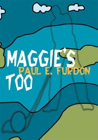 Maggies Too  by  Paul Furdon