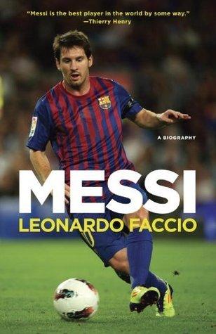 Messi: A Biography Leonardo Faccio