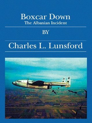 Boxcar Down: The Albanian Incident  by  Elmer Bradford