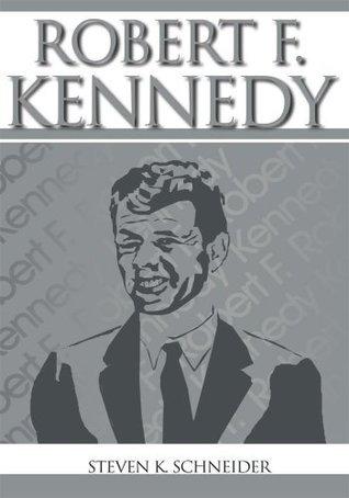 Robert F. Kennedy Steven Schneider