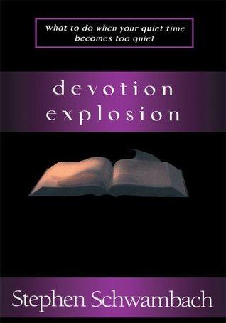 Devotion Explosion Stephen Schwambach