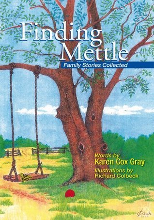 Finding Mettle : Family Stories Collected  by  Karen Cox Gray