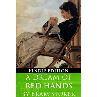 A Dream Of Red Hands Bram Stoker