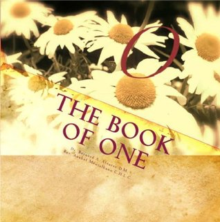 The Book of One: Returning to Source Wisdom Bernard A. Alvarez