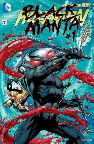 Aquaman (2011- ) Featuring Black Manta #23.1  by  Tony Bedard