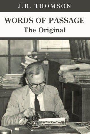 WORDS OF PASSAGE: The Original J.B. Thomson