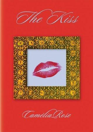 The Kiss  by  Camélia Rose
