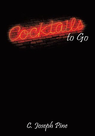Cocktails to Go  by  C. Joseph Pine