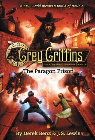 Grey Griffins: The Paragon Prison Derek Benz