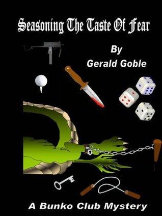 Seasoning the Taste of Fear Gerald W. Goble