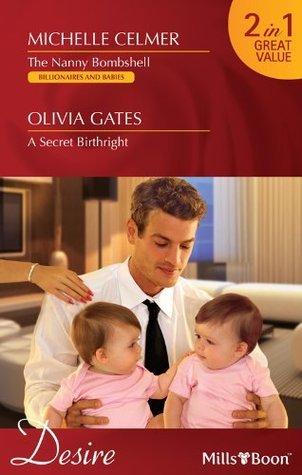 The Nanny Bombshell / A Secret Birthright Michelle Celmer