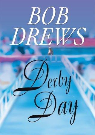 Derby Day  by  Bob Drews