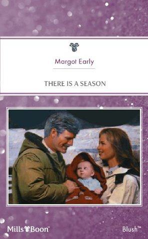 There Is A Season  by  Margot Early