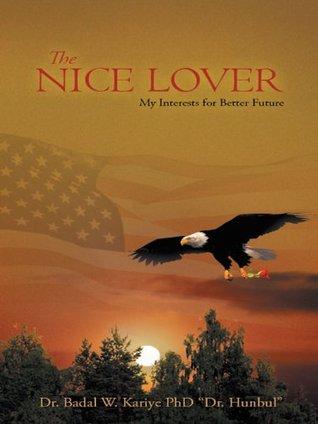 The Nice Lover: My Interests for Better Future Badal W. Kariye