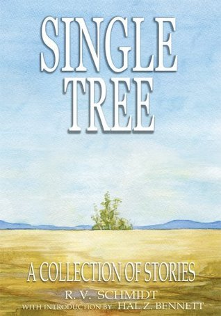 Single Tree: A Collection of Stories  by  R Schmidt