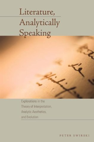 Literature, Analytically Speaking (Cognitive Approaches to Literature and Culture Series)  by  Peter Swirski