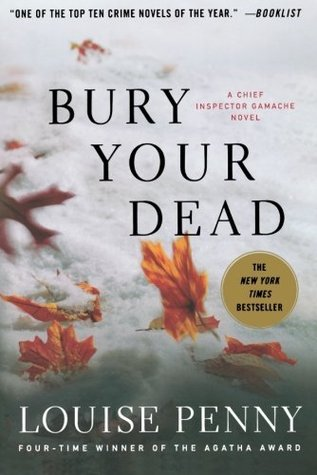 Bury Your Dead: A Chief Inspector Gamache Novel  by  Louise Penny