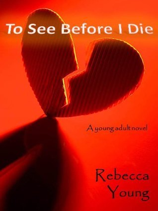 To See Before I Die Rebecca Young