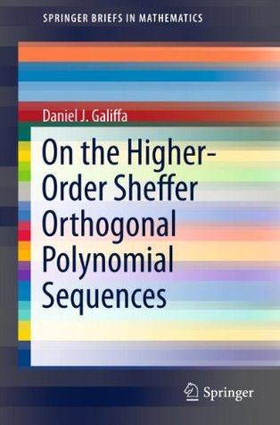 On the Higher-Order Sheffer Orthogonal Polynomial Sequences  by  Daniel J. Galiffa