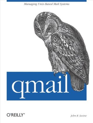 qmail: An Alternative to Sendmail  by  John R. Levine