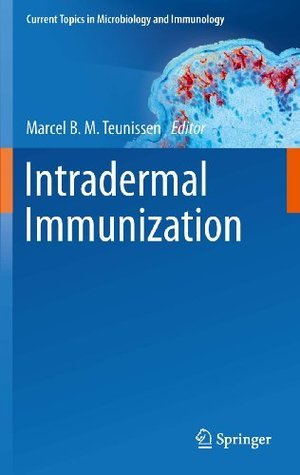 Intradermal Immunization: 351 (Current Topics in Microbiology and Immunology)  by  Marcel B.M. Teunissen