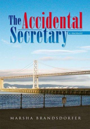 The Accidental Secretary: a memoir  by  Marsha Brandsdorfer