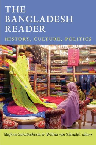 The Bangladesh Reader: History, Culture, Politics  by  Meghna Guhathakurta