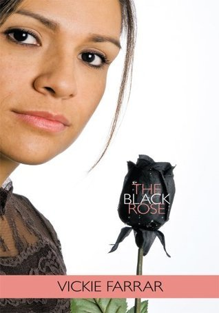 The Black Rose  by  Vickie Farrar