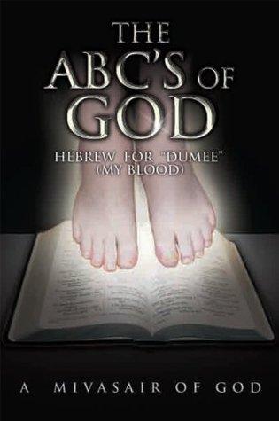 THE  ABCs  OF  GOD: HEBREW  FOR  DUMEE A Mivasair of God