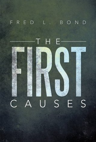 The First Causes  by  Fred L. Bond
