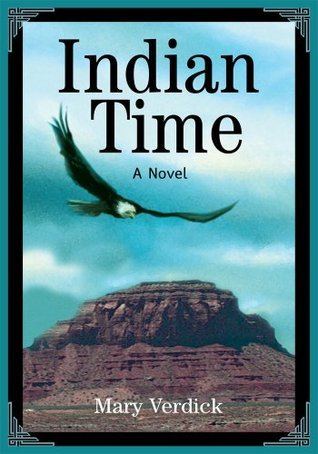 Indian Time: A Novel  by  Mary Verdick