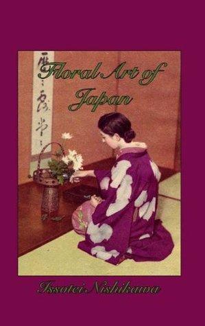 Floral Art Of Japan  by  Nishikawa