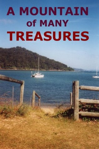 A Mountain of Many Treasures John Howard Reid
