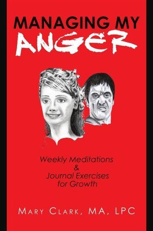 Managing My Anger  by  Mary J. Clark