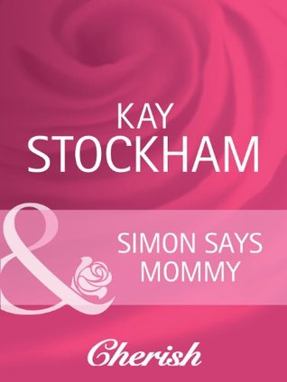 Simon Says Mommy (The Tulanes of Tennessee - Book 4)  by  Kay Stockham
