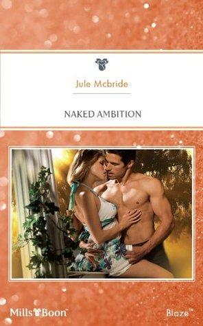 Naked Ambition Jule McBride