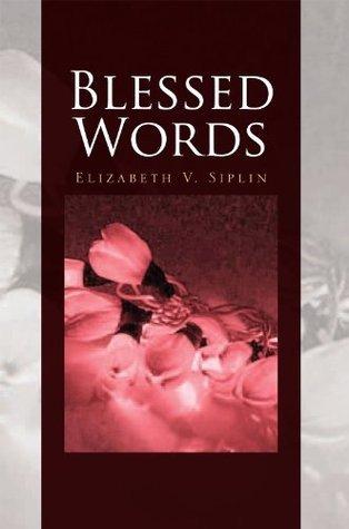 Blessed Words Elizabeth V. Siplin