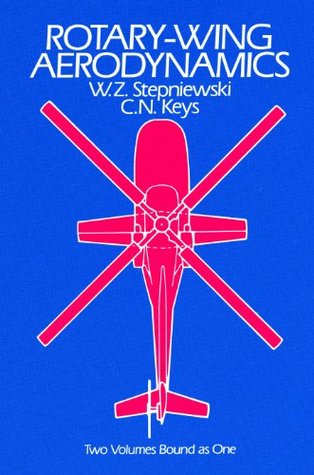 Rotary-Wing Aerodynamics (Dover Books on Aeronautical Engineering) W.Z. Stepniewski