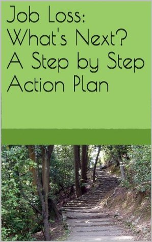 Job Loss: Whats Next? A Step  by  Step Action Plan by Betty Jackson