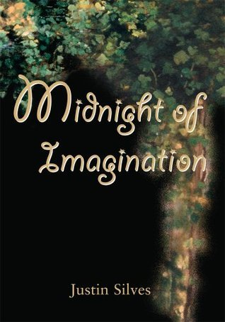 Midnight of Imagination  by  Justin Silves