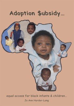 Adoption $ubsidy: equal access for black infants & children  by  Joann Harder-lang