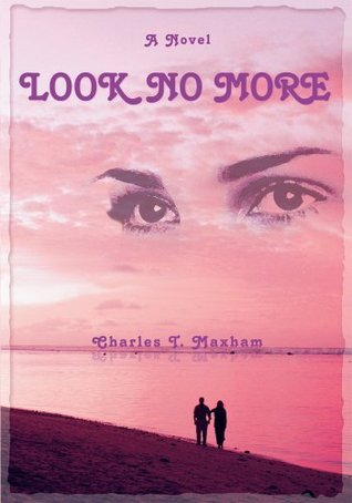 Look No More  by  Charles Maxham