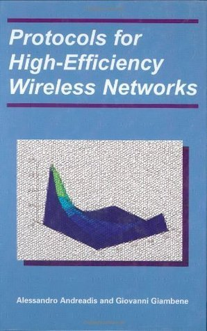 Protocols for High-Efficiency Wireless Networks Alessandro Andreadis