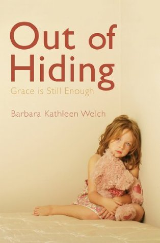 Out of Hiding Barbara Kathleen Welch