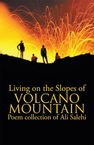 Living on the Slopes of Volcano Mountain  by  Ali Salehi